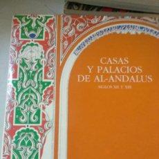 Libros de segunda mano: CASAS Y PALACIOS DEL AL-ANDALUS SIGLOS XII Y XIII - VV. AA. Lote 163501594