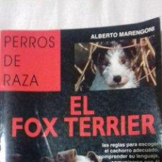 Libros de segunda mano: EL FOX TERRIER. ALBERTO MARENGONI. Lote 163505010