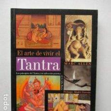 Livros em segunda mão: MARC ALLEN - EL ARTE DE VIVIR EL TANTRA - PROLOGO SHAKTI GAWAIN. Lote 163509714