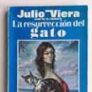 Libros de segunda mano: LA RESURRECCIÓN DEL GATO - JULIO VIERA . Lote 163510158