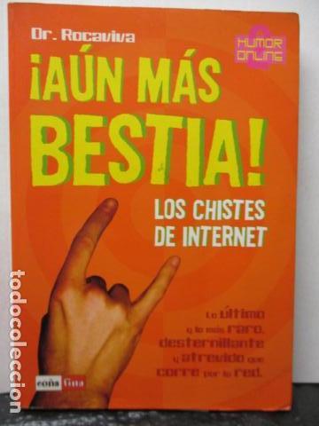 AUN MAS BESTIA ! LOS CHISTES DE INTERNET. HUMOR ONLINE 2 (Libros de Segunda Mano - Pensamiento - Otros)