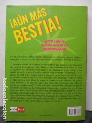 Libros de segunda mano: AUN MAS BESTIA ! LOS CHISTES DE INTERNET. HUMOR ONLINE 2 - Foto 13 - 163516362