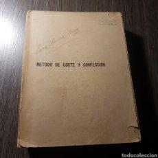 Libros de segunda mano: METODO DE CORTE Y CONFECCION 1940 EULALIA SIMARRO ROIG Y MARIA DE LOS DOLORES ORTIZ. Lote 163529852