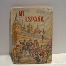 Libros de segunda mano: MI ESPAÑA - CARLOS M. VALVERDE - EDITORA NACIONAL 1951. Lote 163530666
