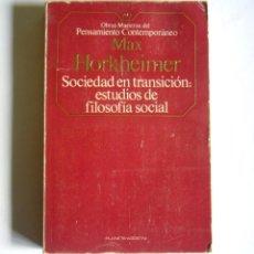 Libros de segunda mano: SOCIEDAD EN TRANSICION: ESTUDIOS DE FILOSOFIA SOCIAL - MAX HORKHEIMER. Lote 163532414
