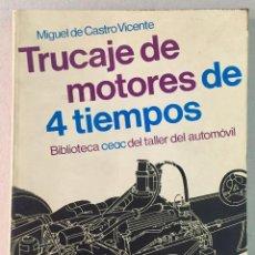 Libros de segunda mano: TRUCAJE DE MOTORES DE 4 TIEMPOS. MIGUEL DE CASTRO VICENTE.. Lote 163542338