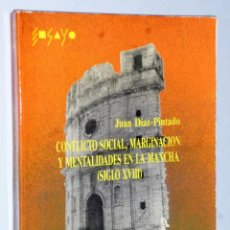 Libros de segunda mano: CONFLICTO SOCIAL, MARGINACION Y MENTALIDADES EN LA MANCHA (SIGLO XVIII). Lote 163579598