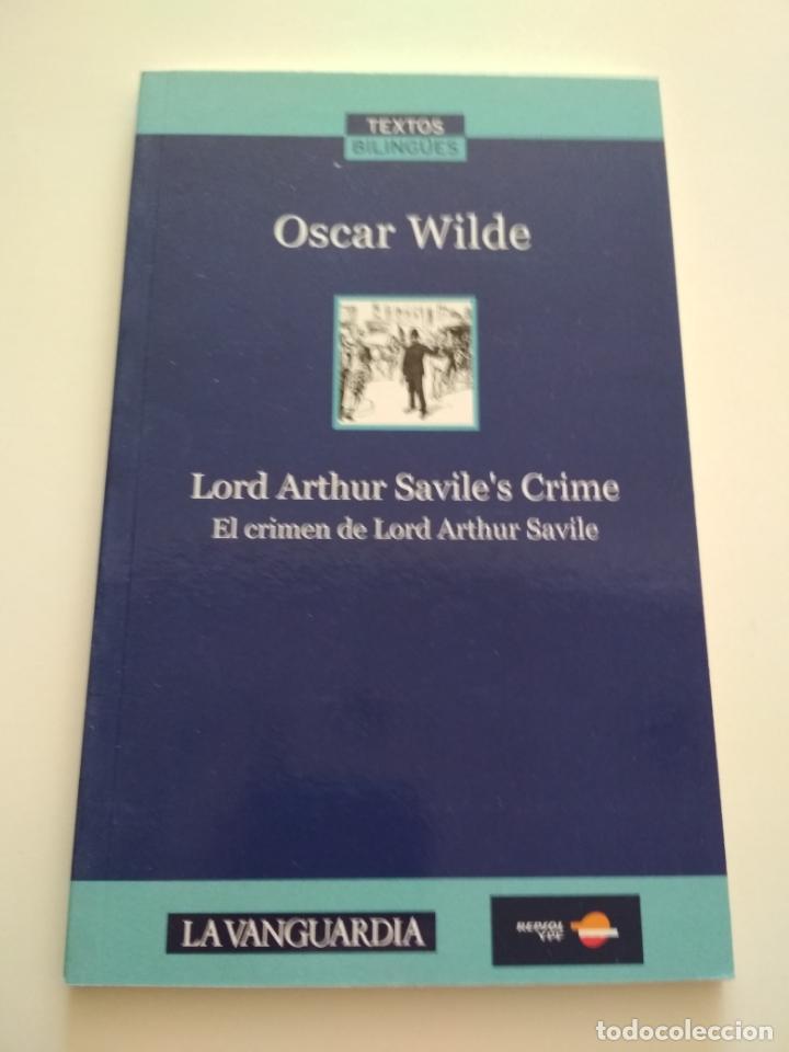 EL CRIMEN DE LORD ARTHUR SAVILLE - OSCAR WILDE INGLÉS CASTELLANO LA VANGUARDIA (Libros de Segunda Mano (posteriores a 1936) - Literatura - Otros)