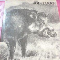 Libros de segunda mano: SOLITARIO. ANDANZAS Y MEDITACIONES DE UN JABALÍ, DE JAIME DE FOXÁ. Lote 163600918