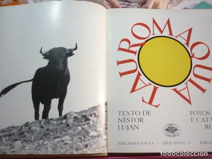 Libros de segunda mano: LIBRO TAUROMAQUIA. EDICIONES NAUTA. FOTOS F. CATALÁ. PRIMERA EDICION 1962 - Foto 2 - 163603830