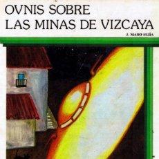Libros de segunda mano: LIBRO OVNIS SOBRE LAS MINAS DE VIZCAYA.EL CASO DE ATERRIZAJE EN GALLARTA. J.M.SEJÍA. KAYDEDA EDICIO. Lote 163608138
