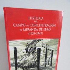 Libros de segunda mano: HISTORIA DEL CAMPO DE CONCENTRACION DE MIRANDA DE EBRO 1937-1947. JOSE ANGEL FERNANDEZ LOPEZ.. Lote 163609790