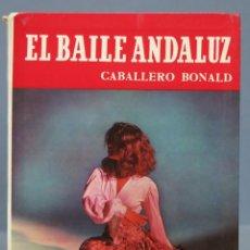 Libros de segunda mano: EL BAILE ANDALUZ. CABALLERO BONALD. Lote 163628450