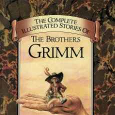 Libros de segunda mano: THE COMPLETE ILLUSTRATED STORIES OF THE BROTHERS GRIMM. Lote 163702686