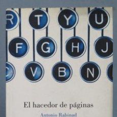 Libros de segunda mano: EL HACEDOR DE PAGINAS. ANTONIO RABINAD. Lote 163734370