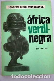 AFRICA VERDINEGRA / AFRICA VERDI-NEGRA JOAQUIN BUXO MONTESINOS (Libros de Segunda Mano - Pensamiento - Otros)