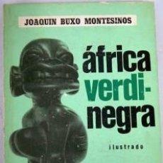 Libros de segunda mano: AFRICA VERDINEGRA / AFRICA VERDI-NEGRA JOAQUIN BUXO MONTESINOS. Lote 163760854