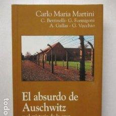 Libros de segunda mano: EL ABSURDO DE AUSCHIWITZ Y EL MISTERIO DE LA CRUZ - MARTINI, CARLO M. MUY BUEN ESTADO. Lote 163789298