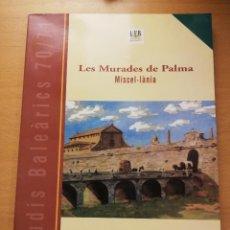 Libros de segunda mano: LES MURADES DE PALMA (MISCEL.LÀNIA) INSTITUT D'ESTUDIS BALEÀRICS, GOVERN DE LES ILLES BALEARS. Lote 210240848