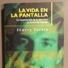 Libros de segunda mano: LA VIDA EN PANTALLA. LA CONSTRUCCIÓN DE LA IDENTIDAD EN LA ERA DE INTERNET. SHERRY TURKLE. PAIDÓS ED. Lote 163799194