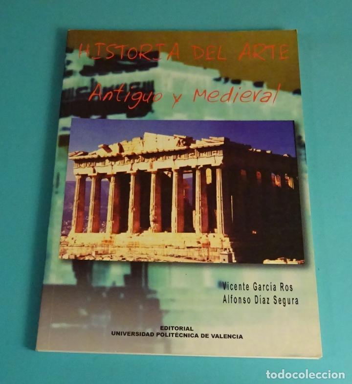 HISTORIA DEL ARTE. ANTIGUO Y MEDIEVAL. VICENTE GARCÍA ROS. ALFONSO DÍAZ SEGURA (Libros de Segunda Mano - Bellas artes, ocio y coleccionismo - Otros)