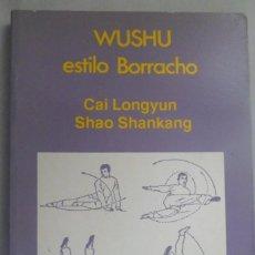 Libros de segunda mano: WUSHU ESTILO BORRACHO. CAI LONGYUN; SHAO SHANKANG. Lote 163849106