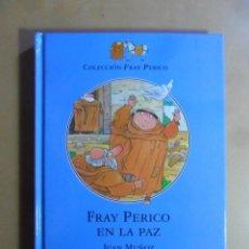 Libros de segunda mano: FRAY PERICO EN LA PAZ - JUAN MUÑOZ - COLECCION FRAY PERICO - SM - 1996. Lote 163873498