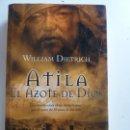 Libros de segunda mano: ATILA. EL AZOTE DE DIOS. DIETRICH. Lote 163874458