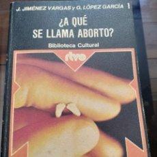 Libros de segunda mano: BIBLIOTECA CULTURAL RTVE N.1 ¿ A QUÉ LLAMAMOS ABORTO?. Lote 163885150