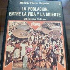 Libros de segunda mano: BIBLIOTECA CULTURAL RTVE N.3 LA POBLACIÓN, ENTRE LA VIDA Y LA MUERTE. Lote 163886122