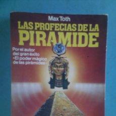 Libros de segunda mano: LAS PROFECIAS DE LA PIRÁMIDE, (MAX TOTH), MARTÍNEZ ROCA 1981. Lote 163904866