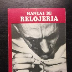 Libros de segunda mano: MANUAL DE RELOJERIA, BELDA GLEZ., PEDRO.GERMAN, 1993. Lote 163946670