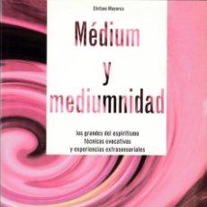 Libros de segunda mano: MÉDIUM Y MEDIUMNIDAD - STEFANO MAYORCA - DEVECCHI EDITORIAL 2006. Lote 163955754