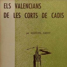 Libros de segunda mano: ELS VALENCIANS DE LES CORTS DE CADIS. Lote 163962590