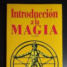 Libros de segunda mano: INTRODUCCIÓN A LA MAGIA. COLECCION AÑO CERO. FRANZ BARDON. ESOTERISMO. CÁBALA. HERMETISMO. Lote 163984610