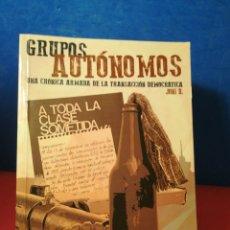 Libros de segunda mano: GRUPOS AUTÓNOMOS, UNA CRÓNICA ARMADA DE LA TRANSACCIÓN DEMOCRÁTICA - JONI D. - EL LOKAL, 2014. Lote 163987825