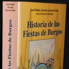 Libros de segunda mano: DEDICADO POR EL AUTOR. HISTORIA DE LAS FIESTAS DE BURGOS. JOSE PABLO AREVALO GARCIA GALAN.. Lote 164005482