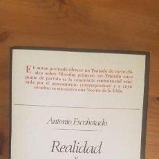 Libros de segunda mano: REALIDAD Y SUBSTANCIA. ANTONIO ESCOHOTADO. TAURUS. 2985 387PP. Lote 164064882