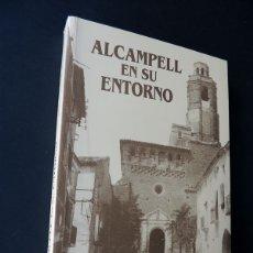 Libros de segunda mano: ALCAMPELL EN SU ENTORNO / ANGELES BLANCO- SIXTO AGUDO / LA LITERA - HUESCA / AÑO 1995 / NUEVO. Lote 210631403