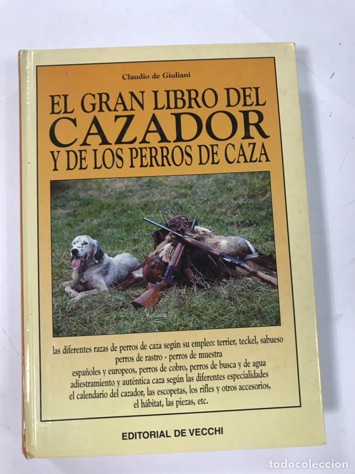 EL GRAN LIBRO DEL CAZADOR Y DE LOS PERROS DE CAZA. (Libros de Segunda Mano - Ciencias, Manuales y Oficios - Otros)