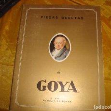 Libros de segunda mano: PIEZAS SUELTAS. FRANCISCO DE GOYA. ANTONIO HORNA. EDICIONES DE ARTE. 34 LAMINAS. Lote 164233478