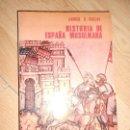 Libros de segunda mano: HISTORIA DE LA ESPAÑA MUSULMANA - ANWAR G. CHEJNE. Lote 164245574