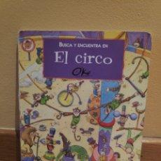 Libros de segunda mano: BUSCA Y ENCUENTRA EN EL CIRCO. Lote 164311649