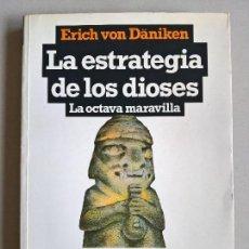 Libros de segunda mano: LA ESTRATEGIA DE LOS DIOSES. LA OCTAVA MARAVILLA. ERICH VON DÄNIKEN.. Lote 164363222