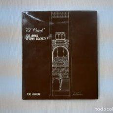 Libros de segunda mano: EL CÍRCOL : 125 ANYS D'UNA SOCIETAT POR PERE ANGUERA (1977) - ANGUERA, PERE. Lote 163956633