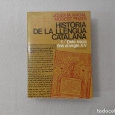 Libros de segunda mano: HISTÒRIA DE LA LLENGUA CATALANA POR JOSEP M. NADAL (1982) - NADAL, JOSEP M.. Lote 164007545