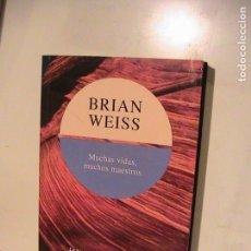 Libros de segunda mano: BRIAN WEISS. MUCHAS VIDAS, MUCHOS MAESTROS.. Lote 164498366
