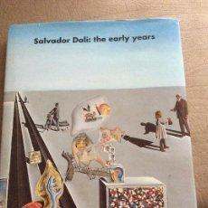 Libros de segunda mano: LIBRO SALVADOR DALI THE EARLY YEARS. Lote 164576382