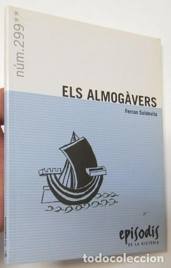 ELS ALMOGÀVERS. EPISODIS DE LA HISTÒRIA Nº 299 - FERRAN SOLDEVILA (Libros de Segunda Mano - Historia - Otros)