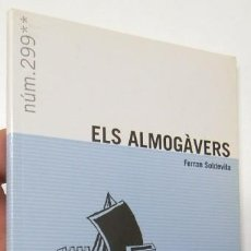 Libros de segunda mano: ELS ALMOGÀVERS. EPISODIS DE LA HISTÒRIA Nº 299 - FERRAN SOLDEVILA. Lote 164585546